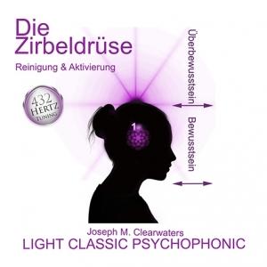 CD 432 Hertz-Musik: Die Zirbeldrüse, Reinigung & Aktivierung