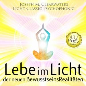 CD 432 Hertz-Musik - Lebe im Licht der neuen Bewusstseinsrealitäten