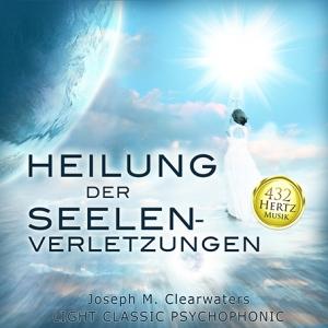 CD: 432 Hertz: Heilung der Seelenverletzungen