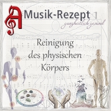 CD Set: Music Recipe 1: Cleansing the physical Body