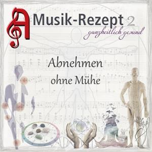 CD-Set: Musik-Rezept 2: Abnehmen ohne Mühe