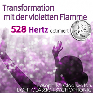 CD: Transformation with the Violet Flame - 528 Hertz