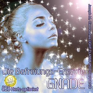 CD: Die Befreiungsenergie GNADE - 528 Hertz Musik