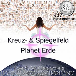 CD: Kreuz- & Spiegelfeld Planet Erde - 417 Hz