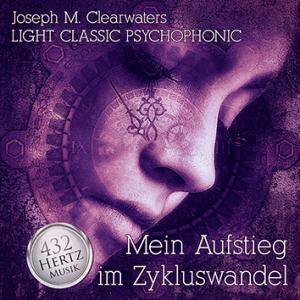 CD: Mein Aufstieg im Zykluswandel - 432 Hertz