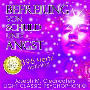 CD: Befreiung von Schuld und Angst - 396 Hertz