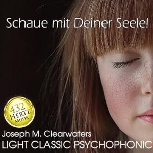 CD: Schaue mit Deiner Seele | 432 Hertz-Musik