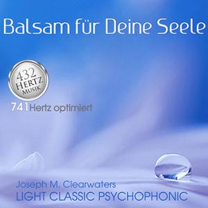 CD: Balsam für Deine Seele - die neue spirituelle Musik | 741 Hertz