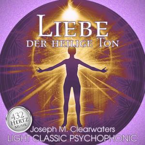 CD: Liebe - der heilige Ton - 432 Hertz