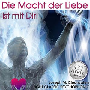 CD: Die Macht der Liebe ist mit Dir - 432 Hertz