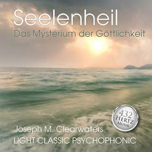 CD: Seelenheil - das Mysterium der Göttlichkeit - 432 Hertz