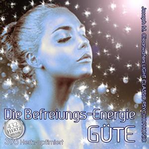 CD: Die Befreiungs-Energie Güte - 396 Hertz