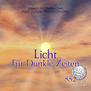 Licht Für Dunkle Zeiten   Rückkehr Zur Spirituellen Ordnung   852 Hertz   CD