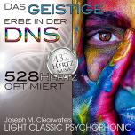 CD: Das geistige Erbe in der DNA - 528 Hertz
