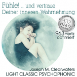 CD: Fühle!...und vertraue deiner inneren Wahrnehmung - 963 Hz