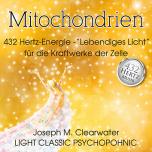 CD: Mitochondrien | Lebendiges Licht für die Kraftwerke der Zelle - 432 Hertz-Musik