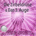 Die Zirbeldrüse & Das 3. Auge | 432 Hertz | CD